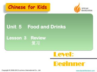 Unit  5     Food and Drinks Lesson  3    Review ??