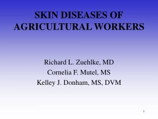 SKIN DISEASES OF AGRICULTURAL WORKERS