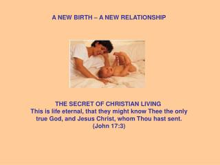 A NEW BIRTH – A NEW RELATIONSHIP