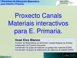 Xosé Eixo Blanco Profesor de Matemáticas no IES Antón Losada Diéguez da Estrada
