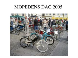 MOPEDENS DAG 2005