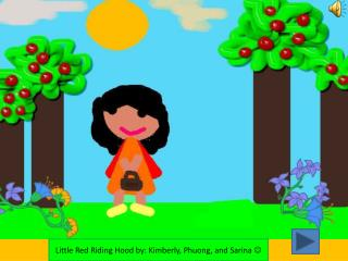 Little Red Riding Hood by: Kimberly, Phuong, and Sarina  ?