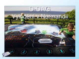 D-DAG Vylodění v  Norman dii