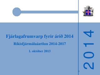 Fjárlagafrumvarp fyrir árið 2014 Ríkisfjármálaáætlun 2014-2017