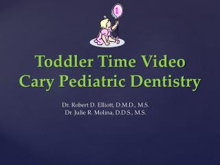 Toddler Time Video Cary Pediatric Dentistry