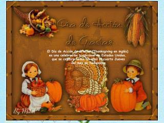 El Día de Acción de Gracias (Thanksgiving en inglés)