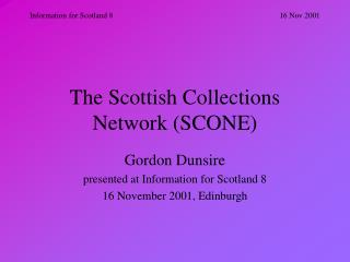 The Scottish Collections Network (SCONE)