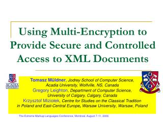 Using Multi-Encryption to Provide Secure and Controlled Access to XML Documents