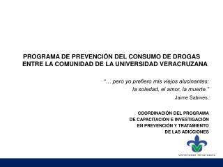 PROGRAMA DE PREVENCIÓN DEL CONSUMO DE DROGAS ENTRE LA COMUNIDAD DE LA UNIVERSIDAD VERACRUZANA