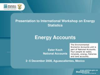 Presentation to International Workshop on Energy Statistics Energy Accounts Ester Koch