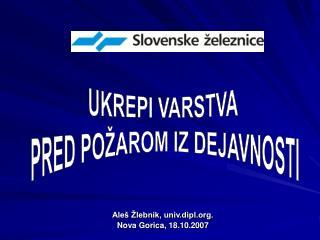Aleš Žlebnik, univ.dipl.  Nova Gorica, 18.10.2007