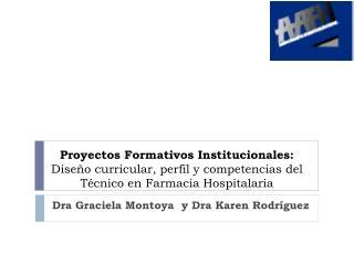 Dra  Graciela Montoya  y  Dra  Karen Rodríguez