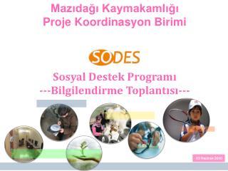 Mazıdağı Kaymakamlığı Proje Koordinasyon Birimi Sosyal Destek Programı