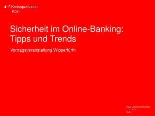 Sicherheit im Online-Banking: Tipps und Trends
