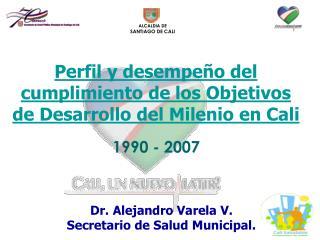 Perfil y desempeño del cumplimiento de los Objetivos de Desarrollo del Milenio en Cali