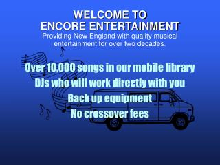 Over 10,000 songs in our mobile library DJs who will work directly with you Back up equipment