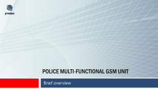 POLICE MULTI-FUNCTIONAL GSM UNIT