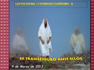 LECTIO DIVINA – II DOMINGO CUARESMA - B