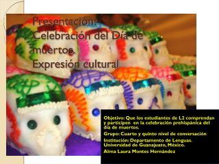 Presentación: Celebración del Día de muertos. Expresión cultural
