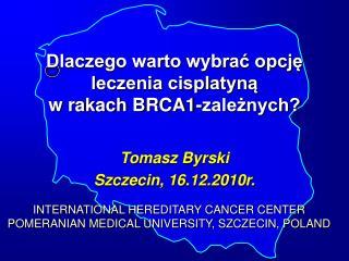 Dlaczego warto wybrac opcje  leczenia cisplatyna  w rakach BRCA1-zaleznych