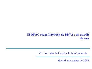 El OPAC social Infobook de BBVA : un estudio de caso