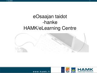 eOsaajan taidot -hanke HAMK/eLearning Centre