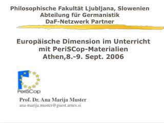 Europ äische Dimension im Unterricht mit  PeriSCop-Materialien Athen,8.-9. Sept. 2006