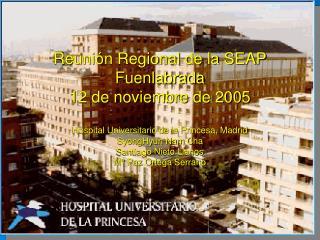 Reuni n Regional de la SEAP Fuenlabrada  12 de noviembre de 2005