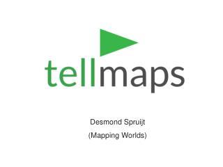 Desmond Spruijt (Mapping  Worlds )