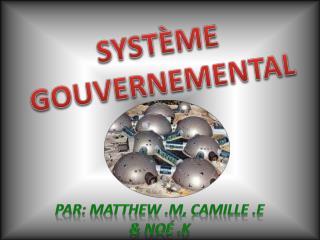 SYSTÈME GOUVERNEMENTAL