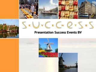 Presentation Success Events BV