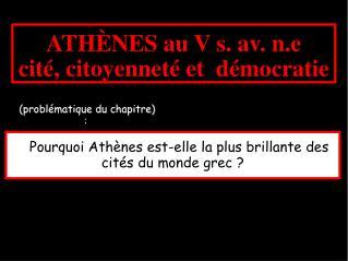 ATHÈNES au V s. av. n.e cité, citoyenneté et  démocratie