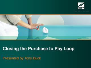 Closing the Purchase to Pay Loop