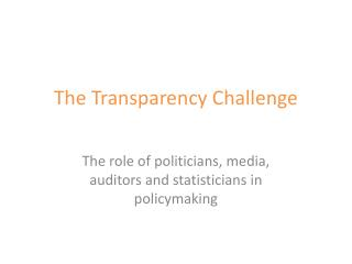 The Transparency Challenge