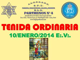TENIDA ORDINARIA 10/ENERO/2014 E:.V:.