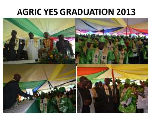 AGRIC YES GRADUATION  2013