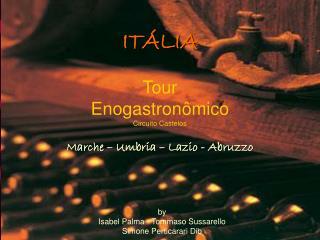 Marche – Umbria – Lazio - Abruzzo