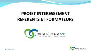 PROJET INTERESSEMENT REFERENTS ET FORMATEURS
