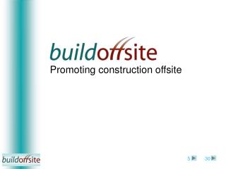 Promoting construction offsite