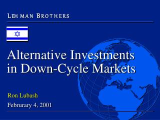 Alternative Investments in Down-Cycle Markets