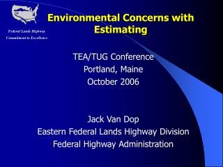 Environmental Concerns with Estimating