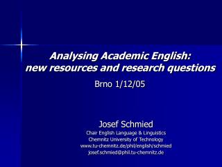 Josef Schmied Chair English  Language  & Linguistics Chemnitz University of Technology