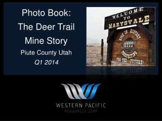 Photo Book:  The Deer Trail Mine Story Piute County Utah Q1 2014