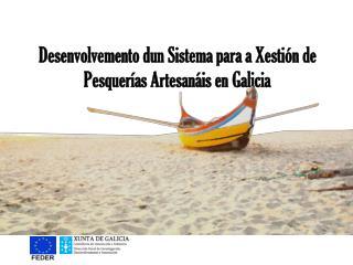 Desenvolvemento dun Sistema para a Xestión de Pesquerías Artesanáis en Galicia