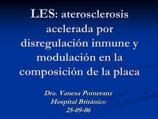 LES : aterosclerosis acelerada por disregulación inmune y modulación en la composición de la placa