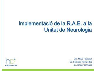 Implementació de la R.A.E. a la Unitat de Neurologia