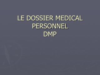 LE DOSSIER MEDICAL PERSONNEL DMP