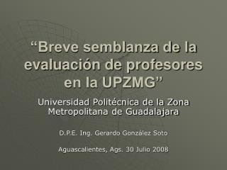 """""""Breve semblanza de la evaluación de profesores en la UPZMG"""""""