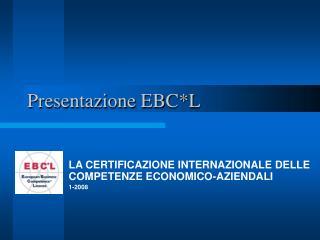Presentazione EBC*L