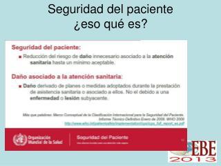 Seguridad del paciente  ¿eso qué es?